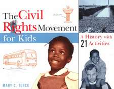 The Civil Rights Movement for Kids: A History with 21 Activities