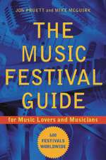 The Music Festival Guide: For Music Lovers and Musicians