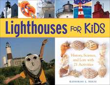 Lighthouses for Kids:  History, Science, and Lore with 21 Activities