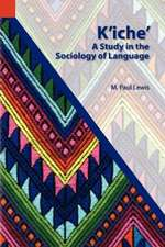 K'Iche':  A Study in the Sociology of Language