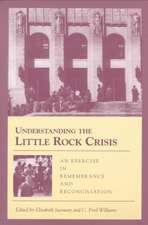 Understanding the Little Rock Crisis: An Exercise in Remembrance and Reconciliation