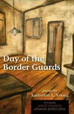 Day of the Border Guards: Poems