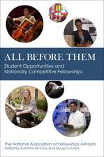 All before Them: Student Opportunities and Nationally Competitive Fellowships