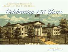 A Pictorial History of Arkansas's Old State House: Celebrating 175 Years
