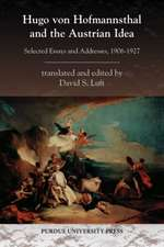 Hugo Von Hofmannsthal and the Austrian Idea:  Selected Essays and Addresses, 1906-1927
