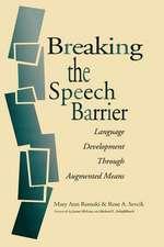 Breaking the Speech Barrier:  Language Development Through Augmented Means