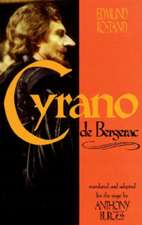 Cyrano de Bergerac:  By Edmund Rostand Translated by Anthony Burgess