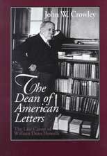 The Dean of American Letters:  The Late Career of William Dean Howells