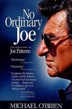 No Ordinary Joe: The Biography of Joe Paterno