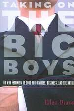 Taking On The Big Boys: Or Why Feminism is Good for Families, Business and the Nation