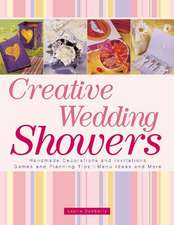 Creative Wedding Showers: Homade Invitations, Decorations, Games, Planning Tips, Menu Ideas and More!
