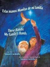Estas Manos:  My Family's Hands