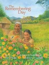 The Remembering Day / El Dia de Los Muertos