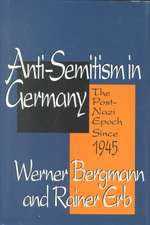 Anti-Semitism in Germany:  The Post-Nazi Epoch Since 1945