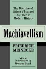Machiavellism:  The Doctrine of Raison D'Etat and Its Place in Modern History