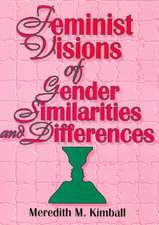 Feminist Visions of Gender Similarities and Differences:  Challenges, Integration, Intervention
