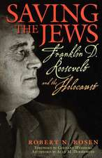 Saving the Jews: Franklin D. Roosevelt and the Holocaust
