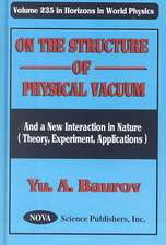On the Structure of Physical Vacuum: And a New Interaction in Nature (Theory, Experiment, Applications)