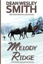 Melody Ridge:  A Thunder Mountain Novel