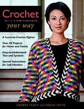 Crochet Your Way:  A Learn-To-Crochet Afghan, Over 40 Projects for Ho
