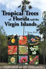 Tropical Trees of Florida and the Virgin Islands: A Guide to Identification, Characteristics and Uses