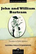 John and William Bartram:  Travelers in Early America