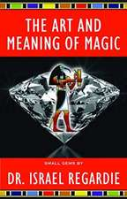 The Art and Meaning of Magic (Small Gems Series) (Small Gems Series) (Small Gems Series)