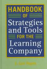 Handbook of Strategies and Tools for the Learning Company