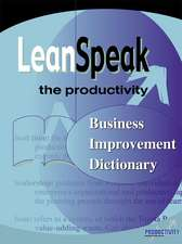 Leanspeak:  The Productivity Business Improvement Dictionary