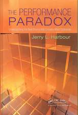 The Performance Paradox:  Understanding the Real Drivers That Critically Affect Outcomes