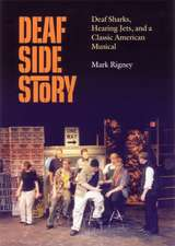 Deaf Side Story – Deaf Sharks, Hearing Jets and a Classic American Musical