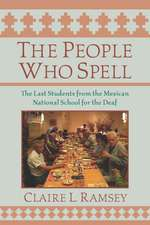 The People Who Spell: The Last Students from the Mexican National School for the Deaf