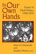 In Our Own Hands – Essays in Deaf History, 1780 – 1970