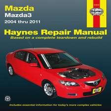 Haynes Mazda3 Automotive Repair Manual:  Mazda3 - 2004 Through 2011