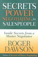Secrets of Power Negotiating for Salespeople:  Inside Secrets from a Master Negotiator
