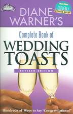 """Diane Warner's Complete Book of Wedding Toasts:  Hundreds of Ways to Say """"Congratulations!"""""""