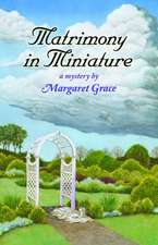 Matrimony in Miniature:  A Miniature Mystery