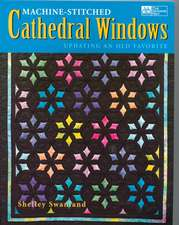"""Machine-Stitched Cathedral Windows """"Print on Demand Edition"""""""