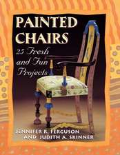 Painted Chairs:  25 Fresh and Fun Projects Print on Demand Edition
