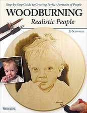 Woodburning Realistic People: Step-By-Step Guide to Creating Perfect Portraits of People