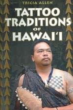 Tattoo Traditions of Hawai'i