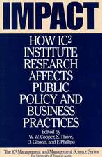 Impact:  How Ic2 Institute Research Affects Public Policy and Business Practices