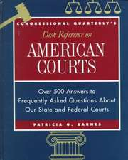 CQ's Desk Reference on American Courts: Over 500 Answers to Questions About Our Legal System
