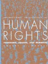 International Encyclopedia of Human Rights: Freedoms, Abuses, and Remedies