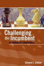 Challenging the Incumbent: An Underdog's Undertaking