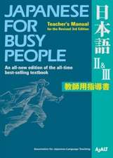 Japanese For Busy People Ii & Iii : Teacher's Manual For The Revised 3rd Edition