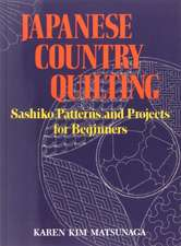 Japanese Country Quilting: Sashiko Patterns And Projects For Beginners
