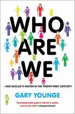 Who Are We—And Should It Matter in the 21st Century?