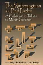 Mathemagician and Pied Puzzler:  A Collection in Tribute to Martin Gardner