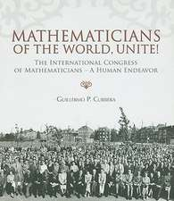 Mathematicians of the World, Unite!:  A Human Endeavor
